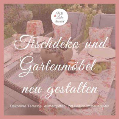Tischdeko und Gartenmöbel neu gestalten